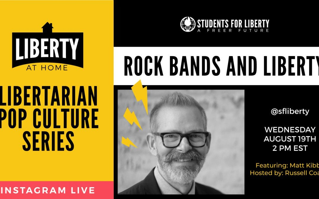 Rock Bands and Liberty, with Matt Kibbe