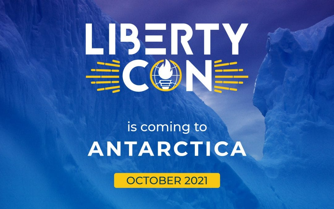 5 reasons why Antarctica is the ideal location for LibertyCon