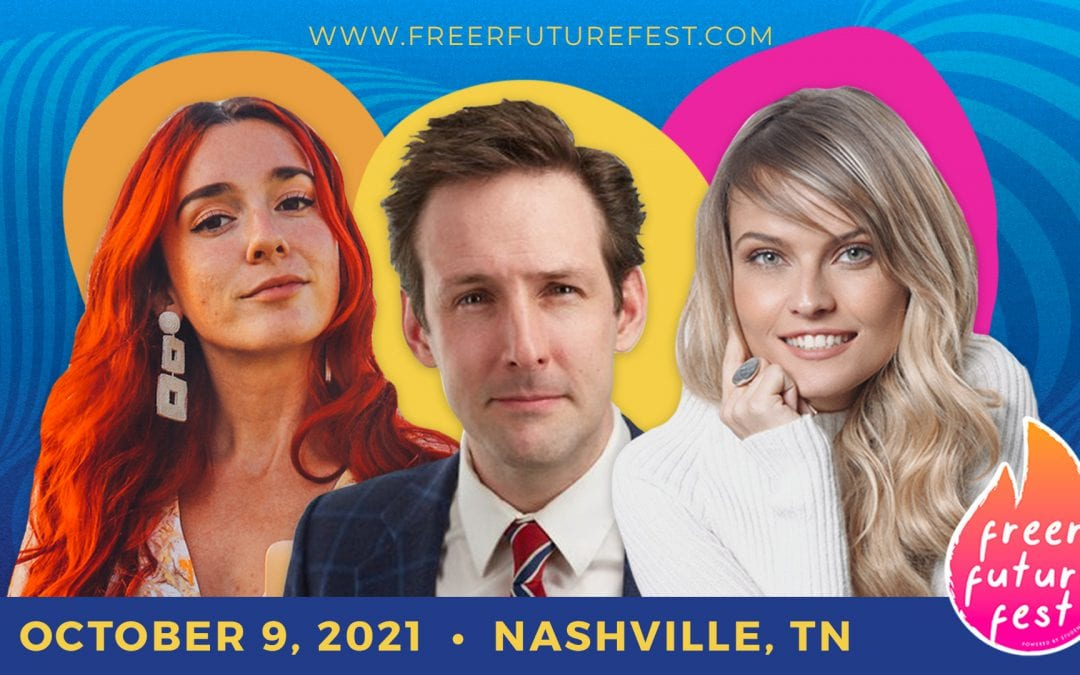 Freer Future Fest in Nashville: to bring together liberty enthusiasts across the globe